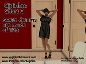 Giginho - Short 3 - Sweet dreams are made of Tits English
