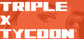 Triple X Tycoon Version 2.6 by Joy-Toilet
